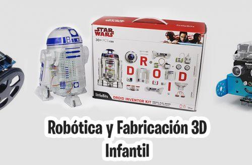 Robótica y fabricación 3D Infantil De 8 a 11 años