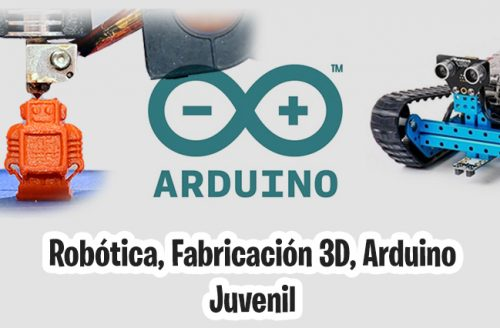 Robótica y fabricación 3D Juvenil (12 a 16 años) – Próximamente
